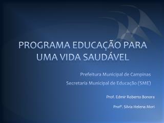 PROGRAMA EDUCAÇÃO PARA UMA VIDA SAUDÁVEL
