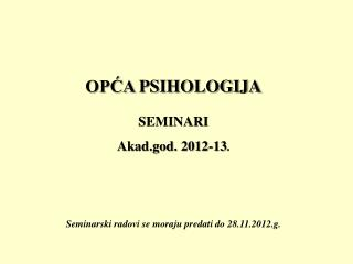 OPĆA  PSIHOLOGIJA SEMINARI  Akad.god. 2012-13 .