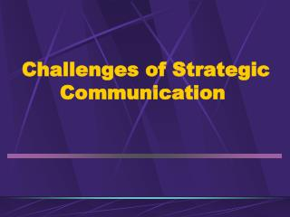 Challenges of Strategic Communication