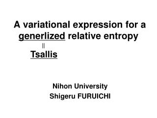 A variational expression for a  generlized  relative entropy