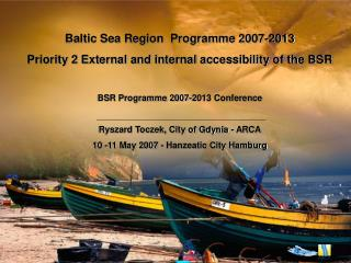 Baltic Sea Region  Programme 2007-2013 Priority 2 External and internal accessibility of the BSR