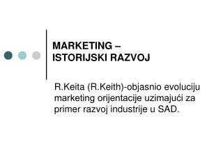 MARKETING �  ISTORIJSKI RAZVOJ