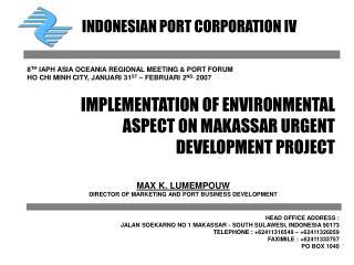 IMPLEMENTATION OF ENVIRONMENTAL ASPECT ON MAKASSAR URGENT DEVELOPMENT PROJECT