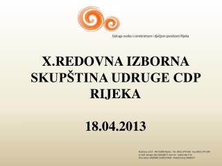 X.REDOVNA IZBORNA SKUPŠTINA UDRUGE CDP RIJEKA 18.04.2013
