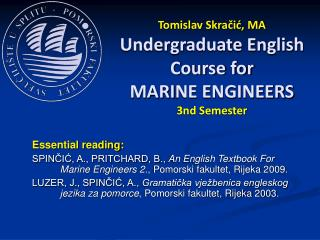 Tomislav Skračić, MA Undergraduate English Course for MARI NE ENGINEERS 3nd Semester