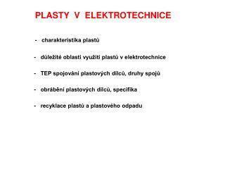 PLASTY  V  ELEKTROTECHNICE -   charakteristika plastů