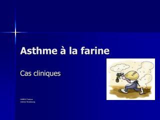 Asthme   la farine