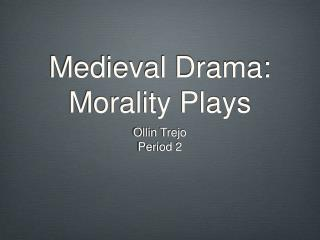 Medieval Drama: Morality Plays