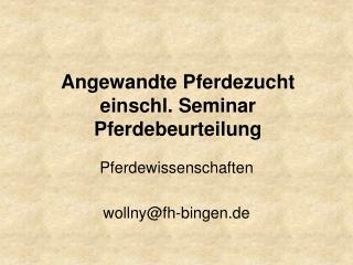 Angewandte Pferdezucht einschl. Seminar Pferdebeurteilung