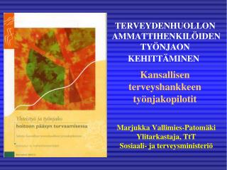 M.Vallimies-Patomäki & E.Hukkanen, STM