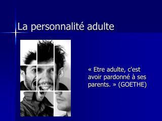 La personnalité adulte