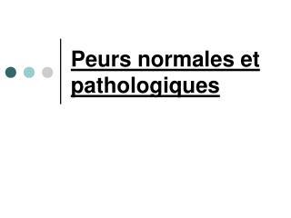 Peurs normales et pathologiques