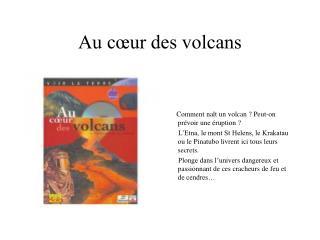 Au cœur des volcans