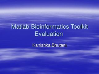 Matlab Bioinformatics Toolkit  Evaluation