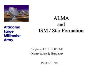 ALMA  and  ISM / Star Formation