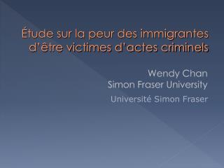 Étude sur la peur des immigrantes d'être victimes d'actes criminels