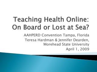 Teaching Health Online: On Board or Lost at Sea?