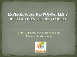 EXPERIENCIAS  RESPONSABLES  Y REFLEXIONES  DE  UN  VIAJERO