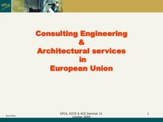 Consulting Engineering &  Architectural services  in European Union