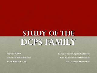 Study of the DcpS Family