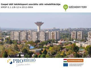 Csepel déli lakóközpont szociális célú rehabilitációja KMOP-5.1.1/B-12-k-2012-0004