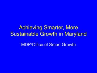 Achieving Smarter, More Sustainable Growth in Maryland