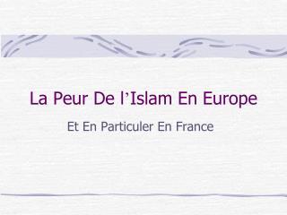 La Peur De l � Islam En Europe