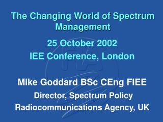 The Changing World of Spectrum Management