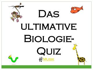 Das ultimative Biologie-Quiz Musik