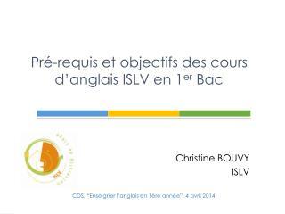 Pré-requis et objectifs des cours d'anglais ISLV en 1 er  Bac