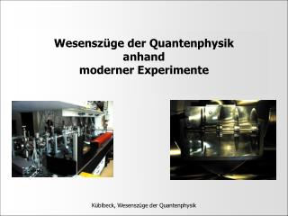 Wesenszüge der Quantenphysik anhand  moderner Experimente