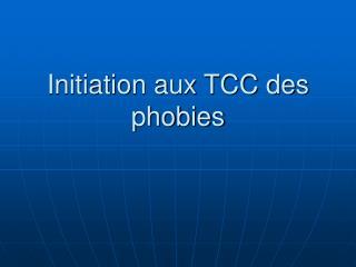 Initiation aux TCC des phobies