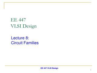 EE 447  VLSI Design