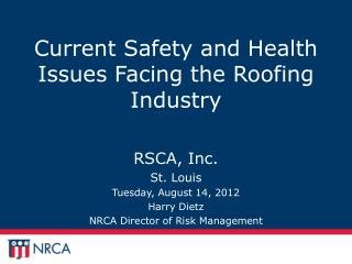 Current Safety and Health Issues Facing the Roofing Industry