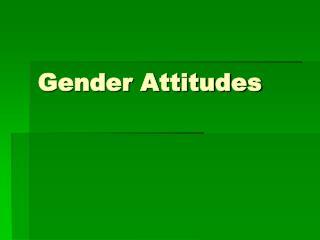 Gender Attitudes