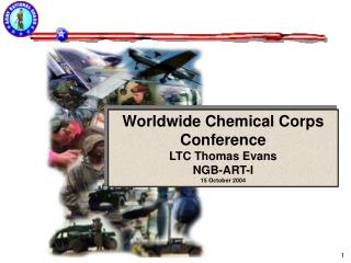 Worldwide Chemical Corps Conference LTC Thomas Evans NGB-ART-I 15 October 2004