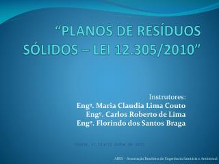 """""""PLANOS DE RESÍDUOS SÓLIDOS – LEI 12.305/2010"""""""