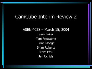 CamCube Interim Review 2