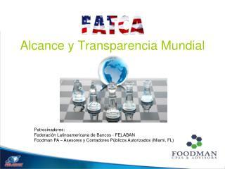 Alcance y Transparencia Mundial