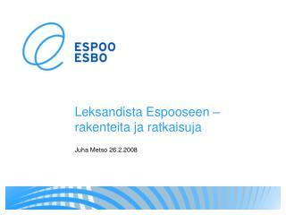 Leksandista Espooseen – rakenteita ja ratkaisuja