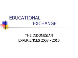 EDUCATIONAL                  EXCHANGE