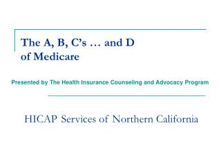 The A, B, C�s � and D  of Medicare