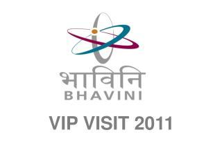 VIP VISIT 2011