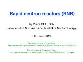 Rapid neutron reactors (RNR)