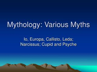 Mythology: Various Myths