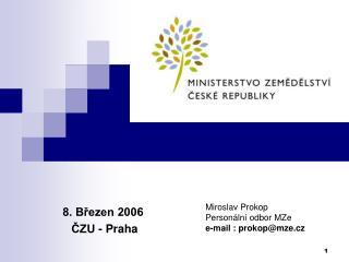 8. Březen 2006  ČZU - Praha