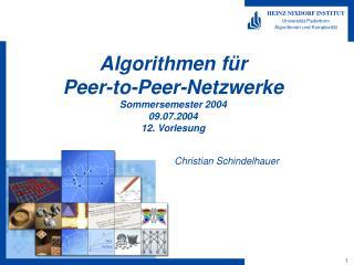 Algorithmen für  Peer-to-Peer-Netzwerke Sommersemester 2004 09.07.2004 12. Vorlesung