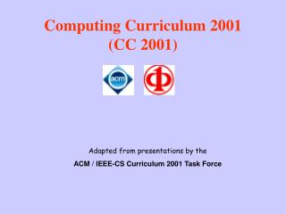 Computing Curriculum 2001 (CC 2001)