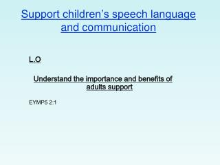 Support children's speech language and communication