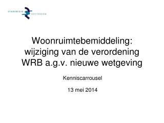 Woonruimtebemiddeling: wijziging van de verordening WRB a.g.v. nieuwe wetgeving